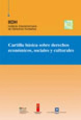 Cartilla básica sobre Derechos Econòmicos, Sociales y Culturales