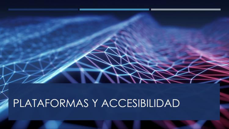 Plataformas y accesibilidad